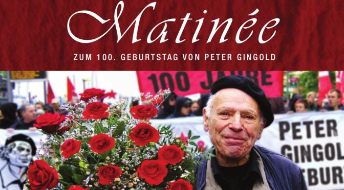 Martinee zum 100. Geburtstag von Peter Gingold